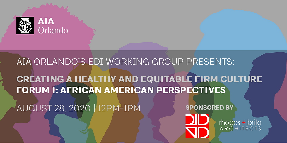 Creating a Healthy & Equitable Firm Culture Forum 1: African American Perspectives