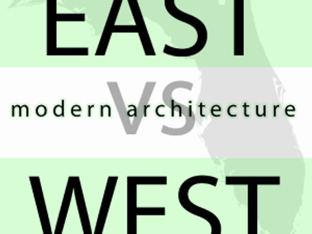 Florida Modern Architecture- East vs West Coast 8/5