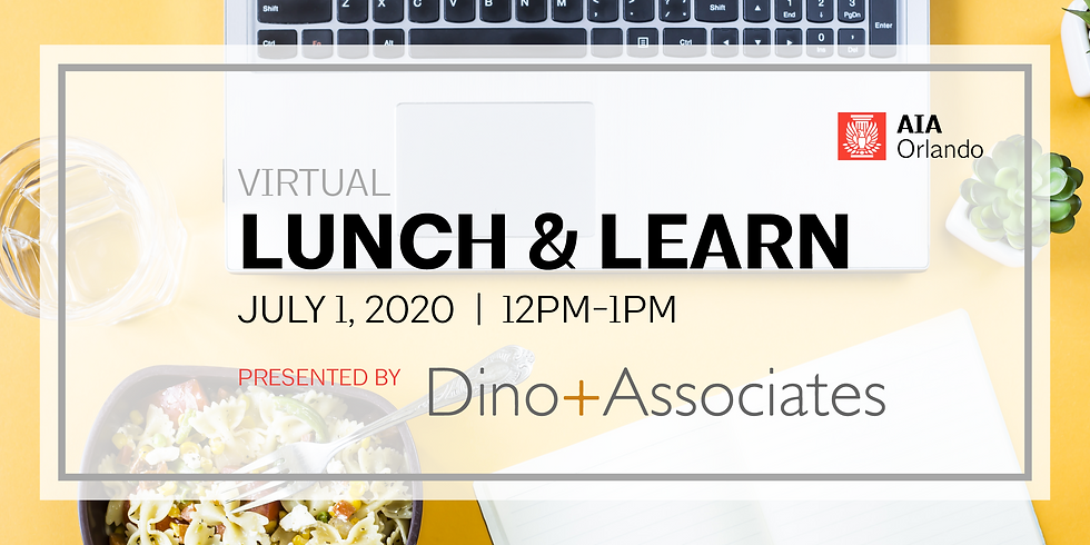 Virtual Lunch and Learn Featuring Dino + Associates