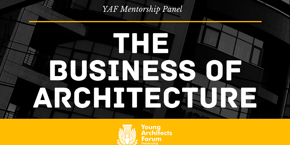 YAF Mentorship - The Business of Architecture