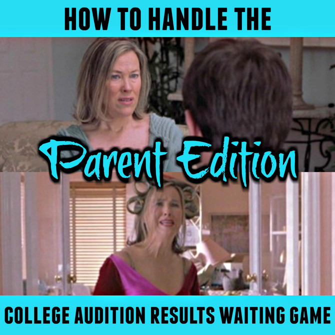 How to Handle the College Audition Results Waiting Game: Parent Edition