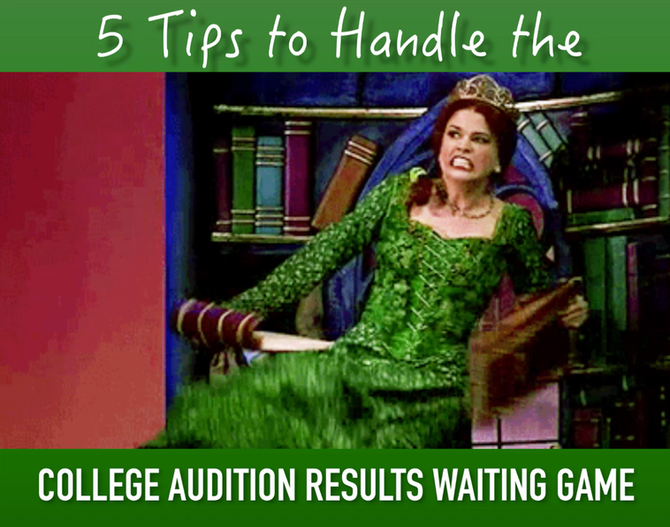 5 Tips to HandletheCollege Audition Results Waiting Game (Student Edition)