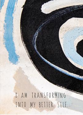 47 I am transforming into a better self.