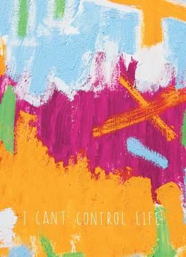 41 I cant control life.jpg