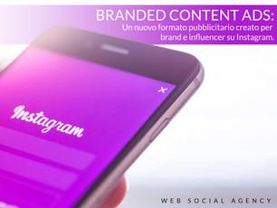 Branded Content Ads: Un nuovo formato pubblicitario creato per brand e influencer su Instagram.