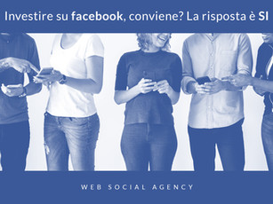 Conviene investire su Facebook? La risposta è sì