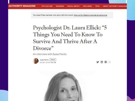 Dr. Laura Ellick speaks about divorce with Authority Magazine