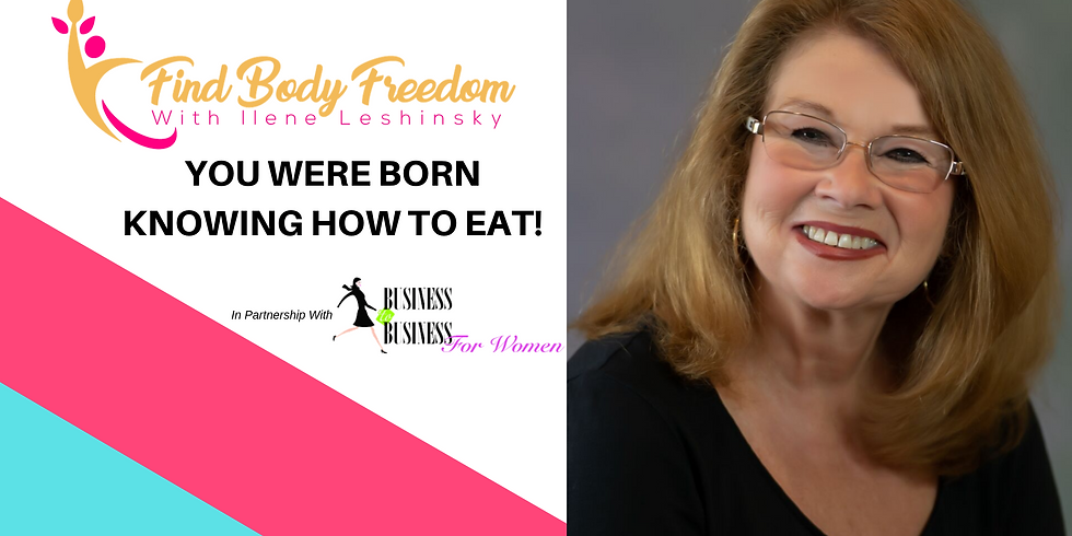 You Were Born Knowing How to Eat! with Ilene Leshinsky