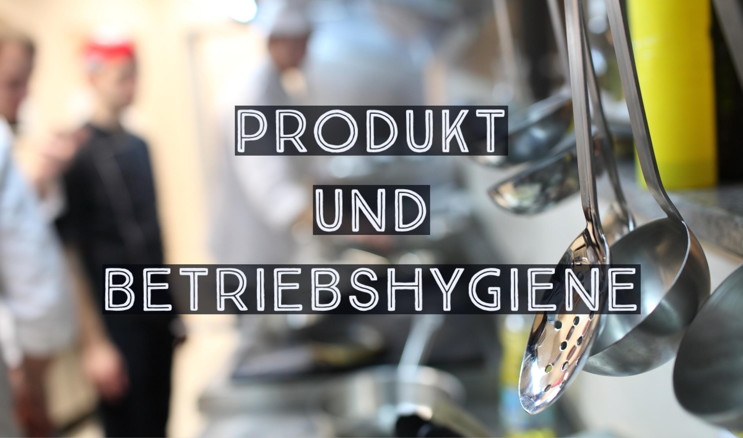 Produkt und Betriebshygiene