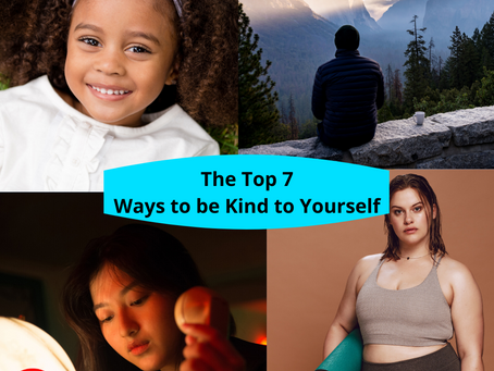 The Top 7 Ways to be Kind to Yourself
