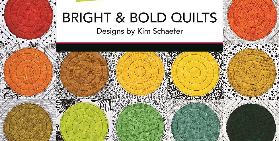 Bright & Bold Quilts - Kim Schaefer