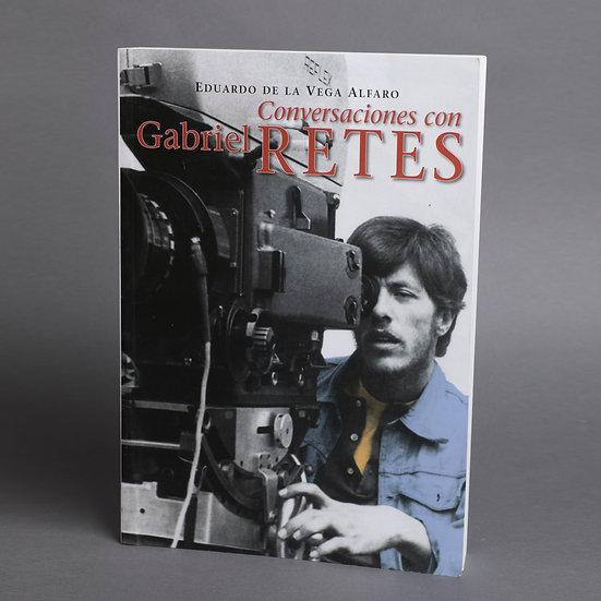 Conversaciones con Gabriel Retes