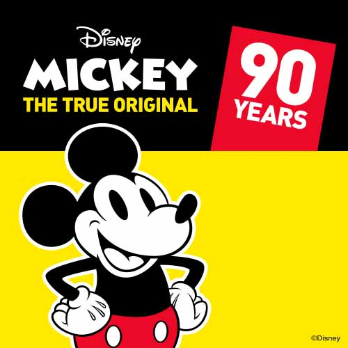 90th ANNIVERSARY MICKEY MOUSE: THE TRUE ORIGINAL