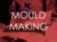 MOULD MAKING .jpg