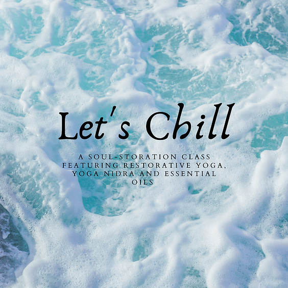 Let's Chill (Class 2) 5:15pm