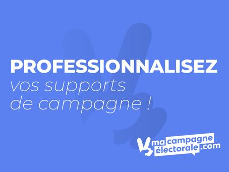 Pourquoi il est (très) important de PROFESSIONNALISER vos supports de campagne !