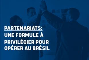 Partenariats: une formule à privilégier pour opérer au Brésil