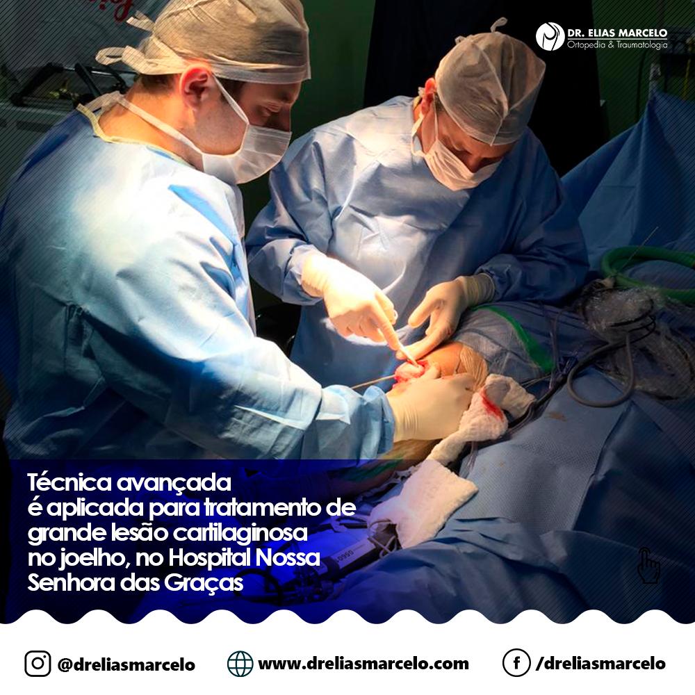 Técnica avançada é aplicada para tratamento de grande lesão cartilaginosa no joelho, no Hospital Nossa Senhora das Graças - Dr. Elias Marcelo