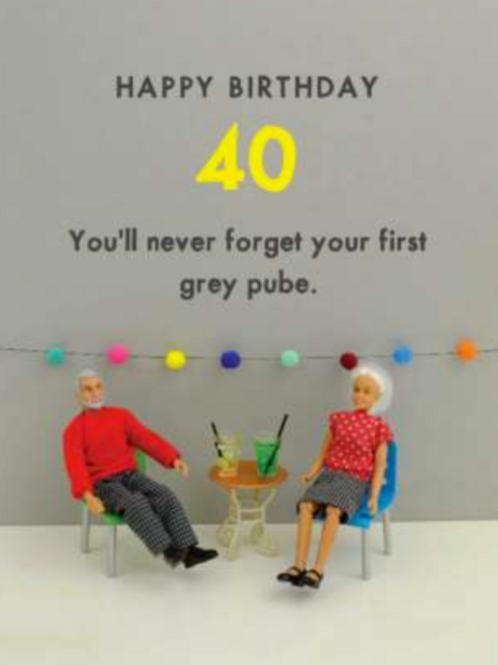 Bold & Bright happy 40th grey pube
