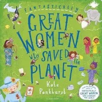 Fantastically great women who saved the planet - PB