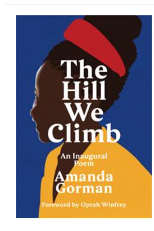 Amanda Gorman's Hill we climb - an inaugural poem