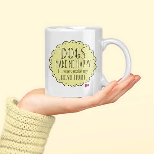 Dogs make me happy mug