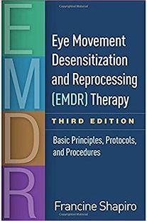 Eye Movement Densitization and Reprocessing (EMDR) Therapy by Francine Shapiro