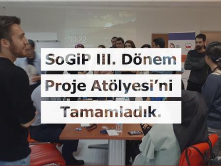 SoGiP III. Dönem Proje Atölyesi'ni Tamamladık!