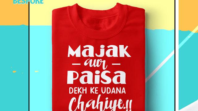 Majak Aur Paisa Dekh Ke Udana Chahiye Graphic T-shirt in Navi Mumbai