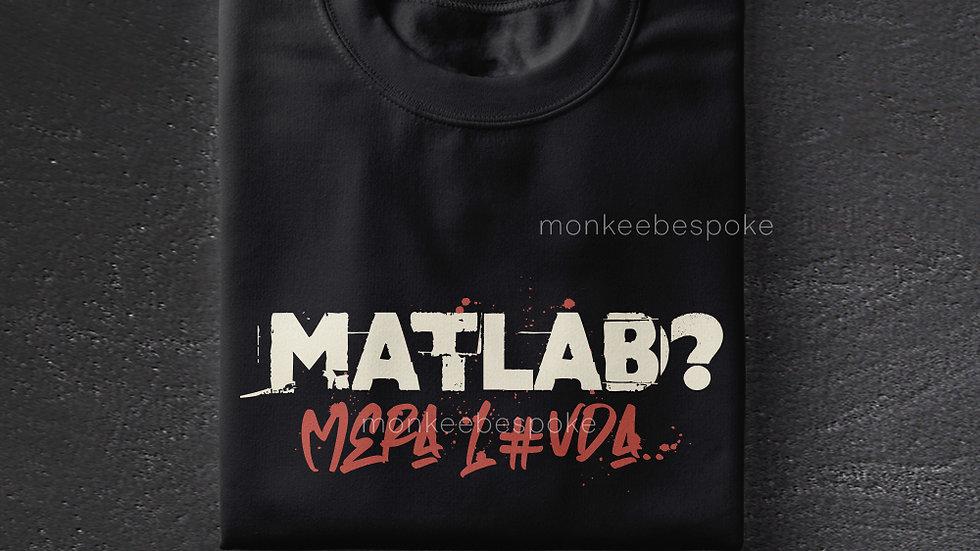 Matlab? Mer L#vda | Sacred Games T-shirts in Navi Mumbai