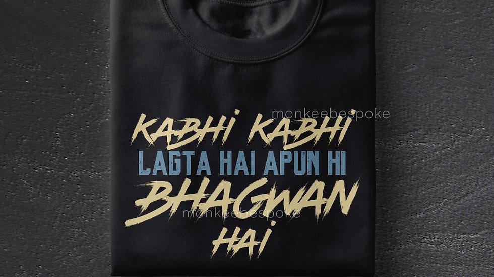 Kabhi Kabhi Lagta Hai Apun Hi Bhagwaan Hai| Sacred Games T-shirts in Navi Mumbai