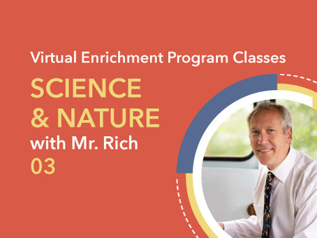 Science & Nature with Mr. Rich | 03