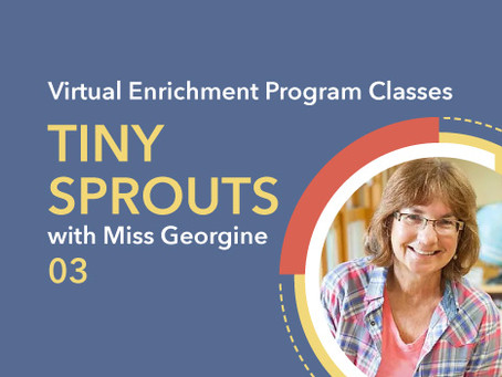 Tiny Sprouts Science with Miss Georgine | 03