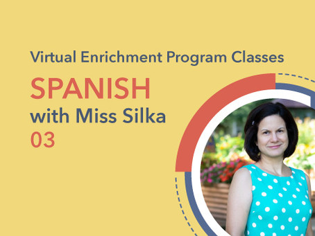Spanish with Miss Silka | 03