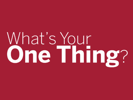 What's Your One Thing?
