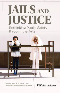 """April 2019 """"Jails and Justice-Rethinking Public Safety through the Arts"""