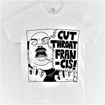 """""""Cut Throat Francis"""" T-Shirt"""