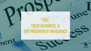 you, your business, and the prosperity frequency blog image