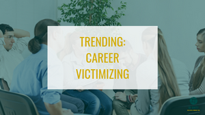 trending career victimizing blog header