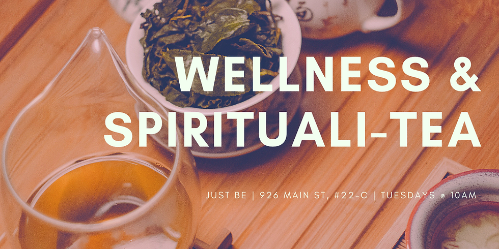 Wellness & Spirituali-Tea - August 27