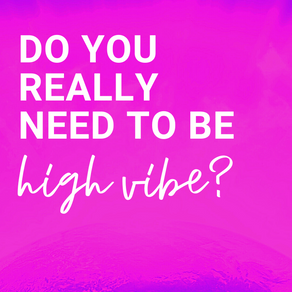 Do You Really Need to Be High Vibe?