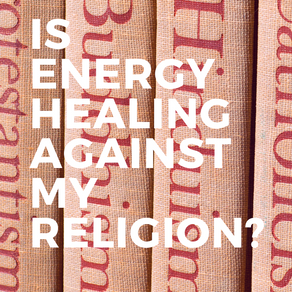 Is Energy Healing Against My Religion?