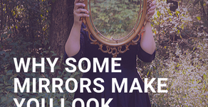 "Why Some Mirrors Make You Look ""Ugly"""