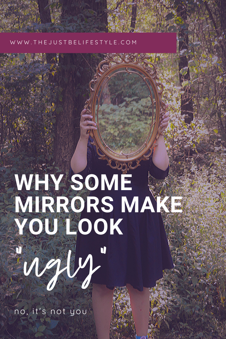 why some mirrors make you look ugly
