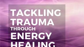Tackling Trauma through Energy Healing