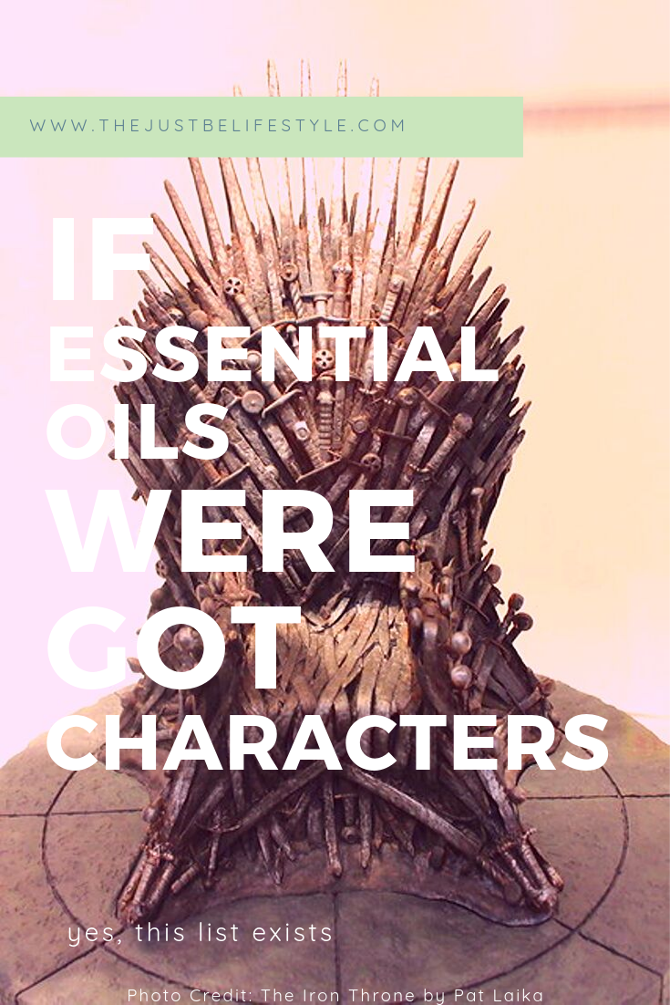 if essential oils were game of thrones characters blog image