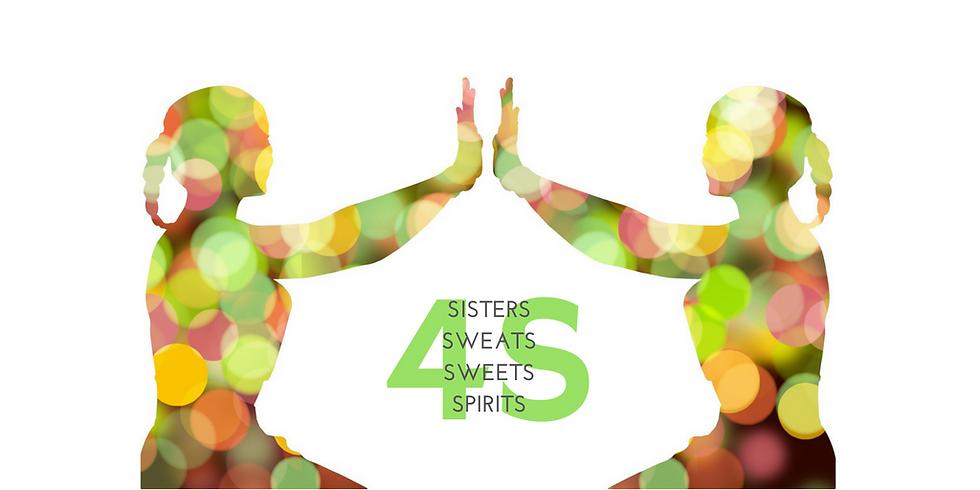 Sisters, Sweats, Sweets & Spirits