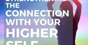 Strengthening the Connection with Your Higher Self