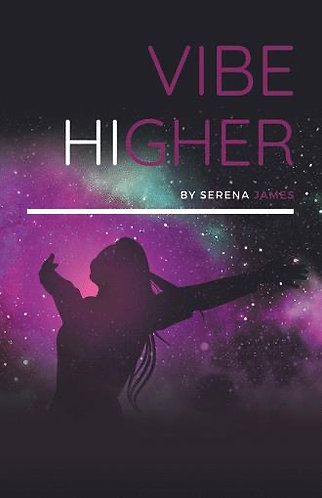 Vibe Higher by Serena James