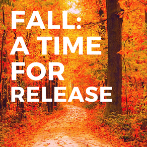 Fall: A Time for Release